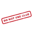 Do Not Use Clue Rubber Stamp vector image vector image