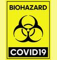 biohazard covid19 yellow poster biohazard caution vector image vector image