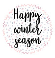 happy winter season christmas greeting card with vector image vector image