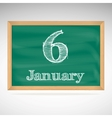 January 6 inscription in chalk on a blackboard vector image vector image