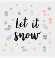 let it snow christmas greeting card vector image vector image