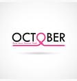 breast cancer october awareness month vector image vector image