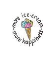 fashionable print for a t-shirt with ice-cream and vector image vector image