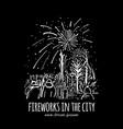 fireworks city holidays sketch for your design vector image