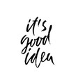 it is good idea inspirational and motivational vector image