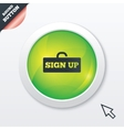Sign up sign icon Registration symbol vector image vector image