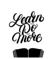 learn more do even more hand written lettering vector image vector image