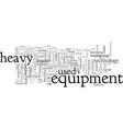 Advancements in heavy equipment