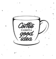 Coffee cup vintage with quote vector image vector image