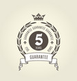 five years warranty seal - chic guarantee emblem vector image vector image