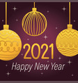 happy new year 2021 hanging balls stars dark vector image