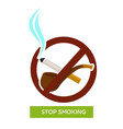 stop smoking sign pipe and cigarette tobacco vector image