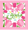 floral frame with text 8 march floral greeting vector image