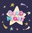 good night cute design for pajamas sleepwear t vector image vector image