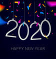 happy new year 2020 greeting card with confetti vector image vector image