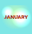 january concept colorful word art vector image vector image