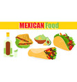 traditional mexican food vector image vector image