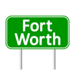 Fort Worth green road sign vector image