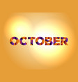 october concept colorful word art vector image vector image