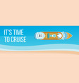 sea cruise banner vector image vector image
