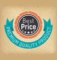 premium quality product best price label vector image vector image