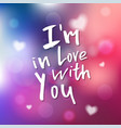 i am in love with you - calligraphy for vector image