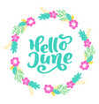 hello june lettering print text and wreath vector image vector image