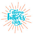happy fathers day phrase hand drawn lettering vector image vector image