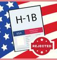 rejected visa h1b concept vector image