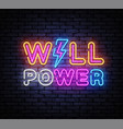 will power neon sign design template will vector image vector image
