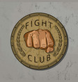 fight club vintage emblemstampsymbol vector image