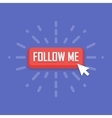 Concept of Follow Me button vector image vector image