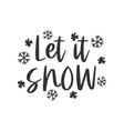 let it snow hand written lettering phrase vector image vector image