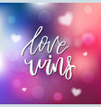 love wins - calligraphy for invitation greeting vector image vector image