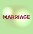marriage concept colorful word art vector image vector image