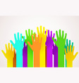 crowd of colorful happy hands volunteering vector image vector image