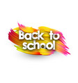 back to school poster with colorful brush strokes vector image vector image