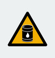 warning sign barrel of oil vector image
