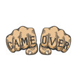 game over words fist tattoo color sketch vector image