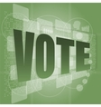 The word vote on digital screen social concept vector image