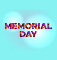 memorial day concept colorful word art vector image vector image