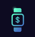 smart watch with dollar sign glowing neon icon vector image