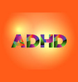 Adhd concept colorful word art vector image