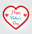 background happy mothers day in the heart vector image vector image