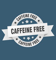 caffeine free round ribbon isolated label vector image vector image