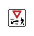 usa traffic road signs yield here to pedestrians vector image vector image