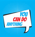 you can do anything motivational and vector image vector image