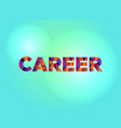 career concept colorful word art vector image vector image