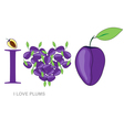 i love plums vector image vector image