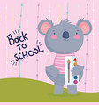 back to school education koala with color vector image